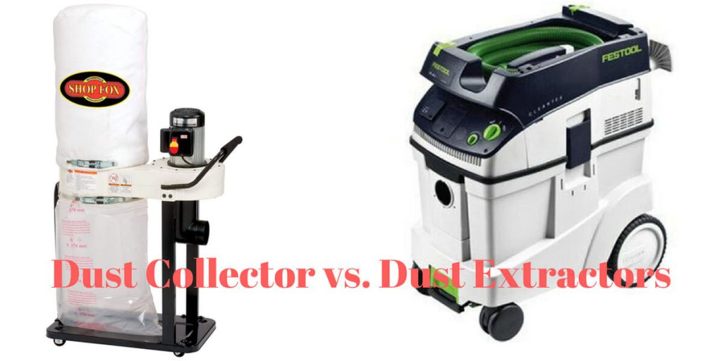 Dust Collector vs Dust Extractors