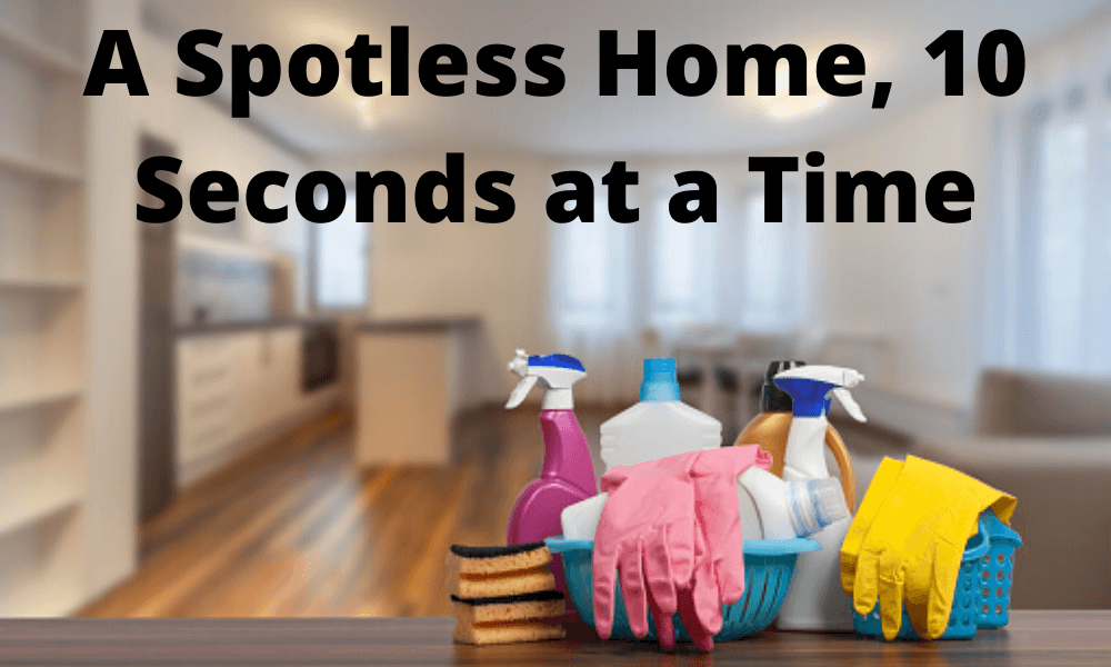 10 Lazy ways for a Spotless Home