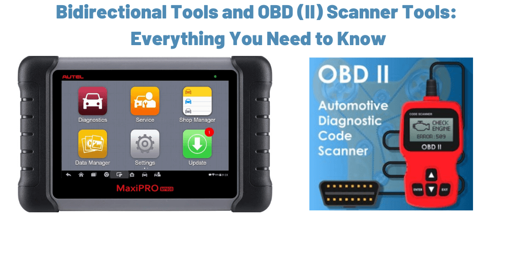Bidirectional tools and OBD (II) scanner tools Everything you need to know