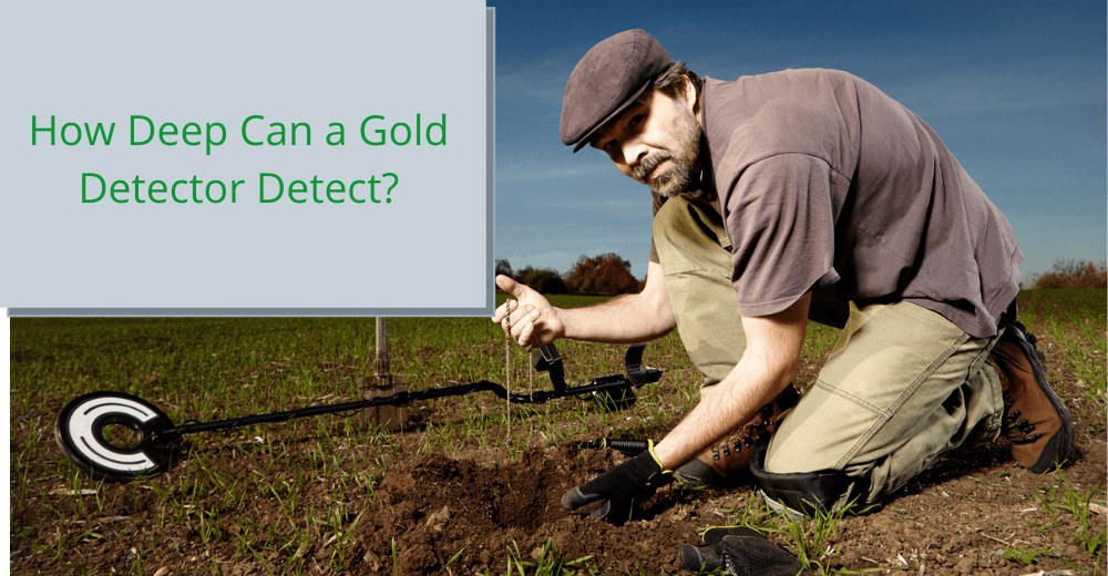 How deep can a gold detector detect