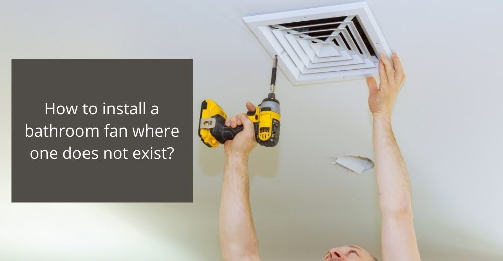 How-to-install-a-bathroom-fan-where-one-does-not-exist